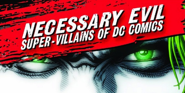 Necessary Evil Super-Villains of DC Comics - Documentary Banner US 01
