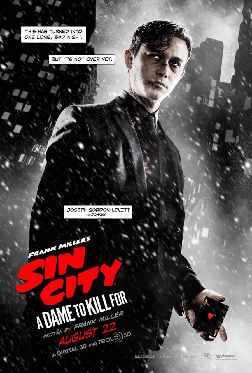 Sin-City-A-Dame-To-Kill-For-Character-Poster-Joseph-Gordon-Levitt-is-Johnny
