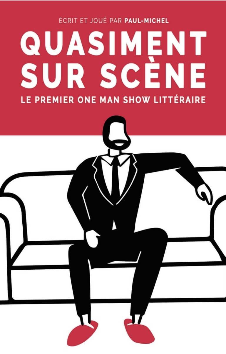 quasiment-sur-scène-le-premier-one-man-show-littéraire-paul-michel
